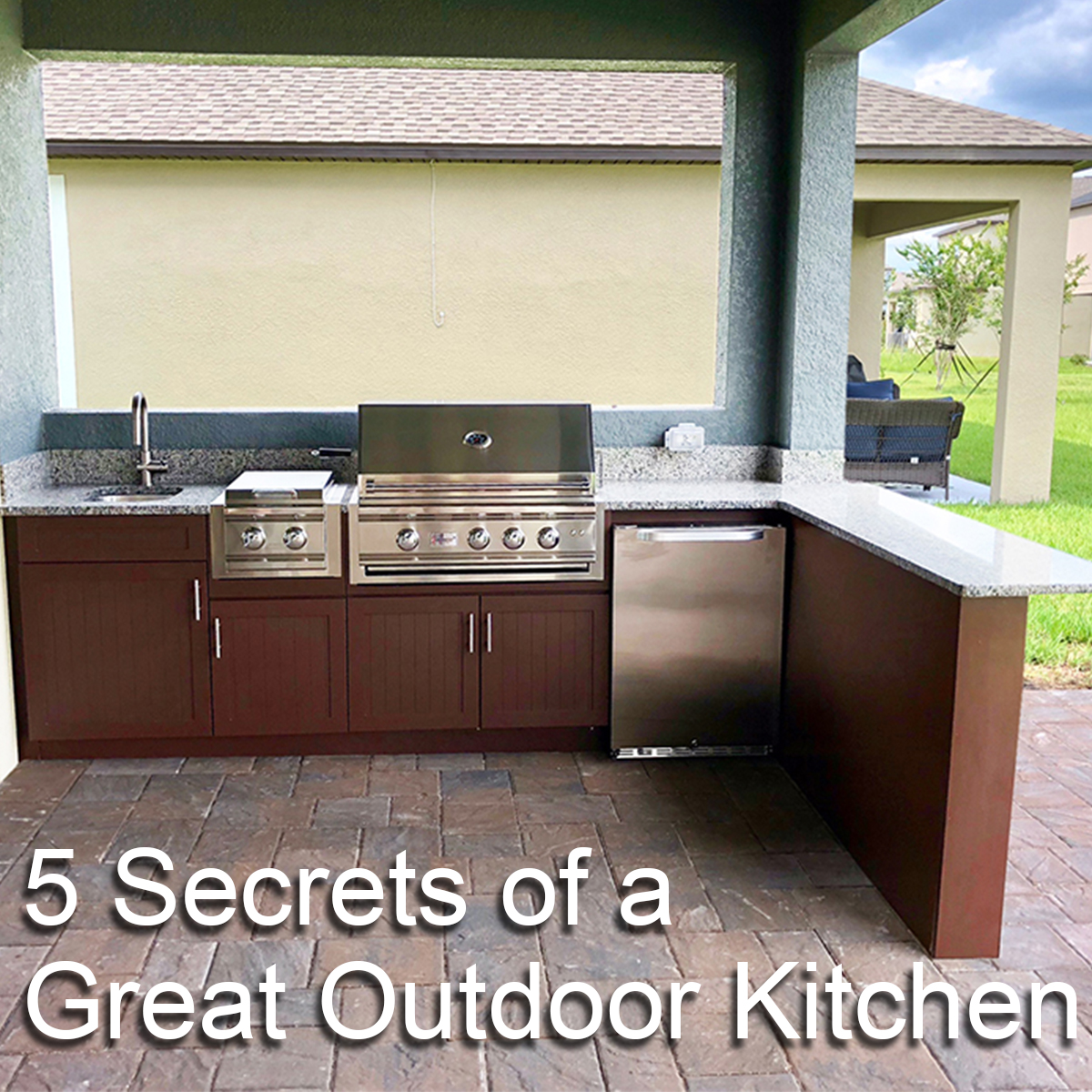 5 Secrets of a Great Outdoor Kitchen